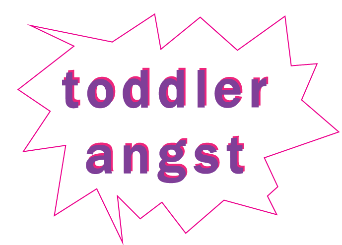 Toddler Angst