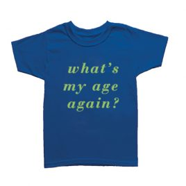 What's my age again Tee